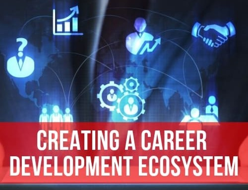 Creating a Career Development Ecosystem
